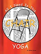 All I Need Is This CHAIR YOGA by Wilma…