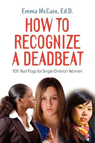 how-to-recognize-a-deadbeat-101-red-flags-for-single-christian-women
