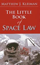 The Little Book of Space Law (ABA Little…