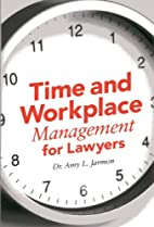 Time and Workplace Management for Lawyers by…