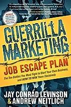 Guerrilla Marketing Job Escape Plan: The Ten…