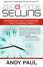 Zero-Time Selling: 10 Essential Steps To…