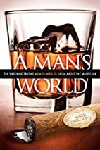 A Man's World: The Shocking Truths That…