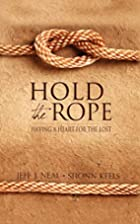 Hold the Rope: Having a Heart for the Lost…