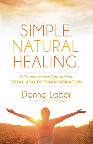 simple-natural-healing-a-common-sense-approach-to-total-health-transformation