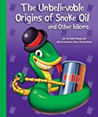 The Unbelievable Origins of Snake Oil and…