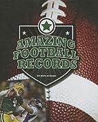 Amazing Football Records (Amazing Sports…