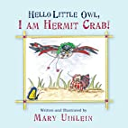 Hello Little Owl, I am Hermit Crab! by Mary…