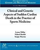 Millar, Lynne: Clinical and Genetic Aspects of Sudden Cardiac Death in Sports Medicine: Color Version