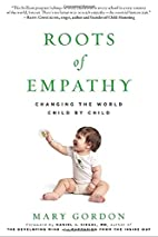 Roots of Empathy: Changing the World Child…