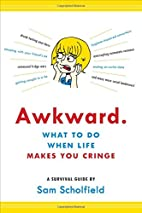 Awkward.: What to Do When Life Makes You…