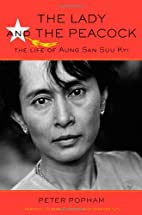 The Lady and the Peacock: The Life of Aung…