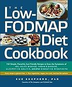 The Low-FODMAP Diet Cookbook: 150 Simple,…
