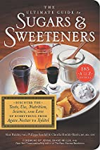 The ultimate guide to sugars & sweeteners :…