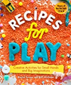 Recipes for Play: Creative Activities for…