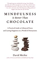 Mindfulness Is Better Than Chocolate: A…