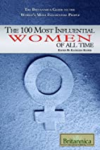 The 100 Most Influential Women of All Time…