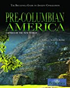 Pre-Columbian America: Empires of the New…