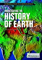 Investigating the History of Earth…