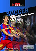 Soccer and Its Greatest Players (Inside…