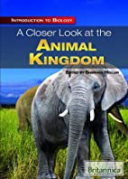 A Closer Look at the Animal Kingdom…