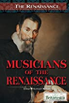 Musicians of the Renaissance by Kathleen…