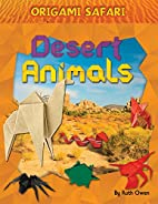 Desert Animals (Origami Safari) by Ruth Owen