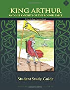 King Arthur, Student Study Guide by Roger…
