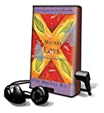 Ruiz, Don Miguel: The Mastery of Love: A Practical Guide to the Art of Relationship [With Earbuds] (Playaway Adult Nonfiction)