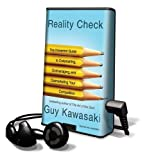 Kawasaki, Guy: Reality Check: The Irreverent Guide to Outsmarting, Outmanaging, and Outmarketing Your Competition [With Earbuds] (Playaway Adult Nonfiction)