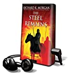 Morgan, Richard K.: The Steel Remains [With Earbuds] (Playaway Adult Fiction)
