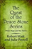 Watt, Robert: The Quest of the Peace Stone Series: Where Magic and War Thrives