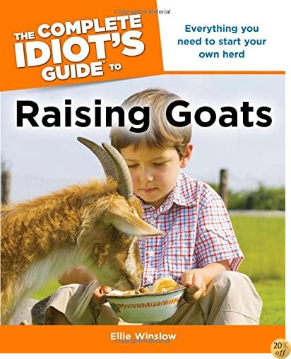 TThe Complete Idiot's Guide to Raising Goats