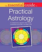 The Essential Guide to Practical Astrology…