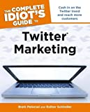 Petersel, Brett: The Complete Idiot's Guide to Twitter Marketing