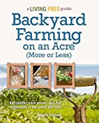 Backyard Farming on an Acre (More or Less)…