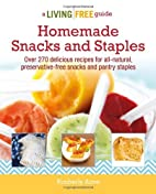Homemade Snacks & Staples by Kimberly Aime