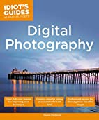 Idiot's Guides: Digital Photography by Shawn…