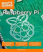 Idiot's Guides: Raspberry Pi by Thorin…