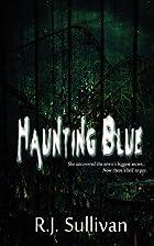 Haunting Blue by Bob Sullivan