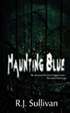Haunting Blue by R.J. Sullivan