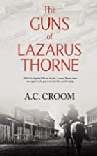 The Guns of Lazarus Thorne by A.C. Croom