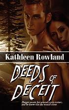 Deeds of Deceit by Kathleen Rowland