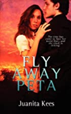 Fly Away Peta by Juanita Kees