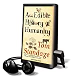 Standage, Tom: An Edible History of Humanity [With Earbuds] (Playaway Adult Nonfiction)