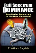 Full Spectrum Dominance: Totalitarian…