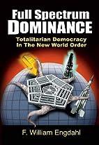 Full Spectrum Dominance: Totalitarian…