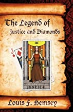 The Legend of Justice and Diamonds by Louis…