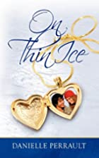 On Thin Ice by Danielle Perrault