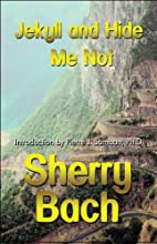 Jekyll and Hide Me Not by Sherry Bach